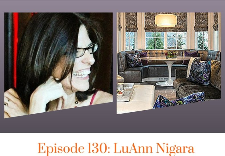 LuAnn Nigara Interviewed On Million Dollar Decorating Podcast